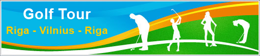 Golf tour: Riga - Vilnius - Riga
